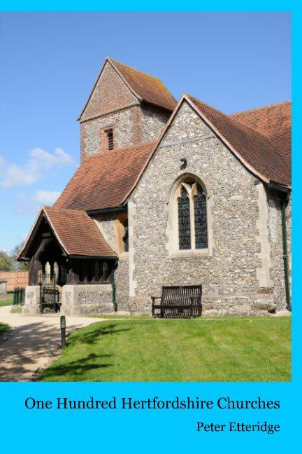 Ver One Hundred  Hertfordshire Churches por Peter Etteridge