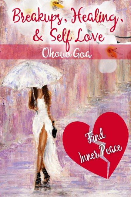 Visualizza Breakups, Healing, and Self-Love di Ohouo Goa