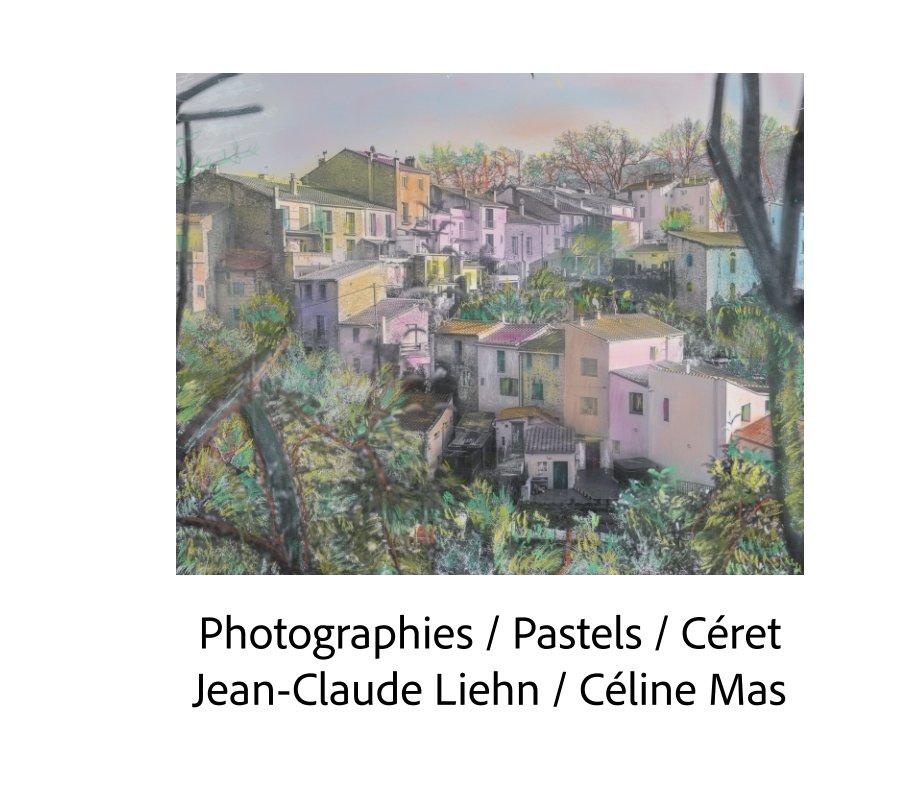 Ver Photos / Pastels por Jean-Claude Liehn / Céline Mas