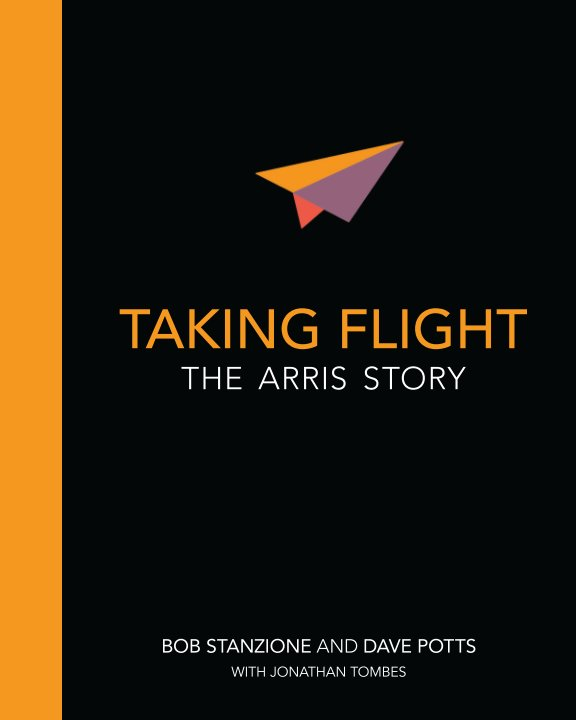 View Taking Flight: (paperback) by Bob Stanzione and Dave Potts