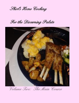 Shirl's Home Cooking  for the Discerning Palate book cover