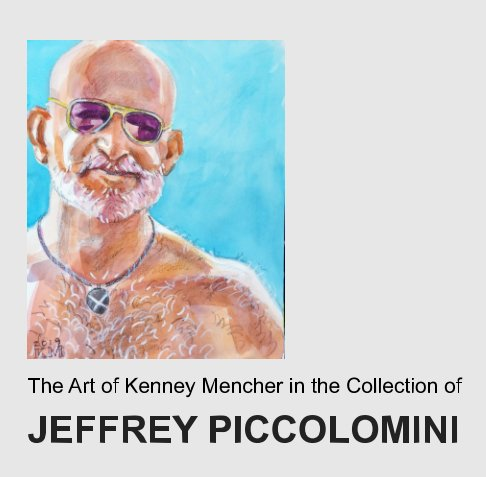 View The Art of Kenney Mencher in the Collection of Jeffrey Piccolomini by Kenney Mencher