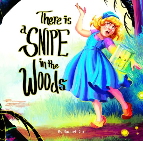 Bekijk There is a Snipe in the Woods op Rachel Durst