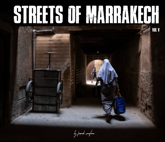 View Streets of Marrakech by Fernando Vacaflores