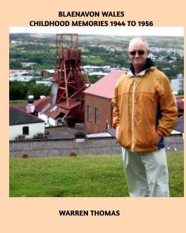 Blaenavon Wales Childhood Memories 1944 TO 1956 book cover