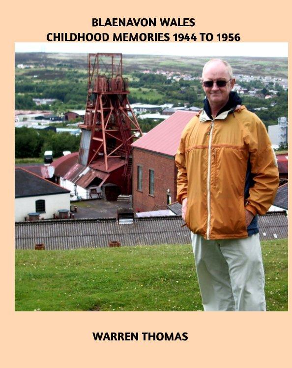 Ver Blaenavon Wales Childhood Memories 1944 TO 1956 por WARREN THOMAS