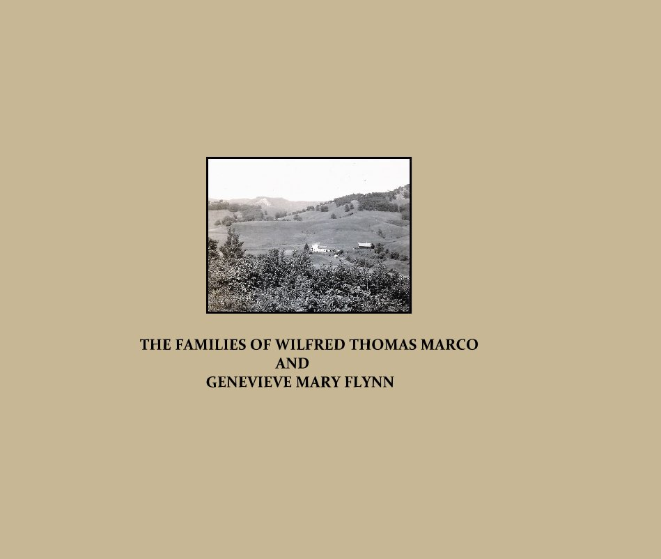 Ver The Families of Wilfred Thomas Marco and Mary Genevieve Flynn por Nancy Engstad