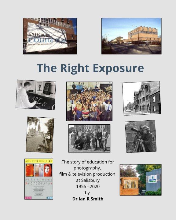 Ver The Right Exposure por Dr Ian R Smith