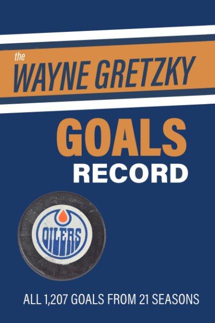 Ver The Wayne Gretzky Goals Record por Richard Scott
