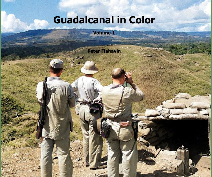 Ver Guadalcanal in Color por Peter Flahavin
