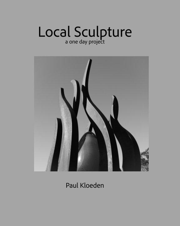 View Local Sculpture by Paul Kloeden