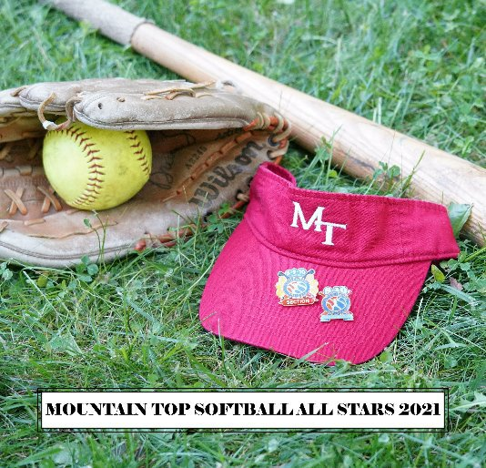 View Mountain Top Softball All Stars 2021 by J. Lapsansky