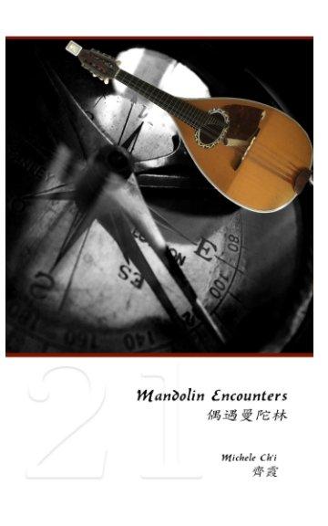 Ver Mandolin Encounters 偶遇曼陀林 por Michele Ch'i 齊 霞