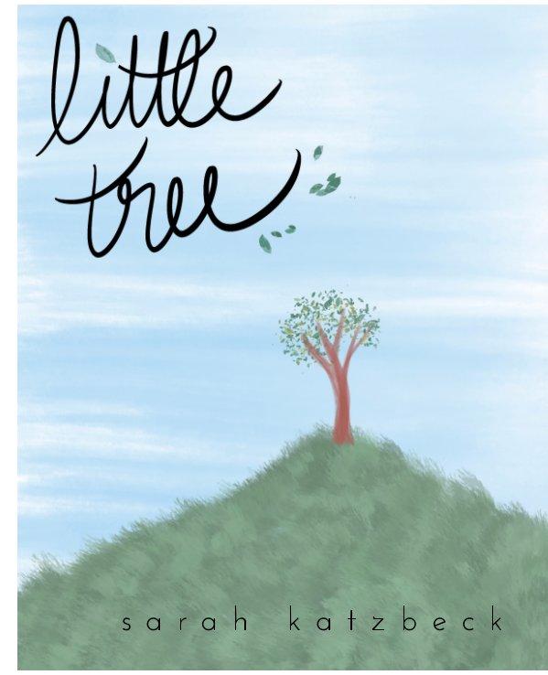 View Little Tree by Sarah Katzbeck