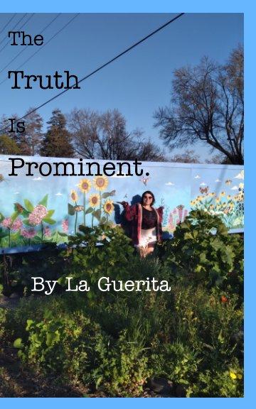Ver The Truth Is Prominent por La Guerita