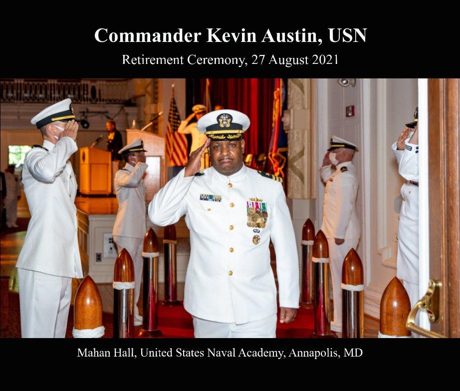 Bekijk CDR Kevin Austin, USN Retirement Ceremony op Laura Hatcher Photography