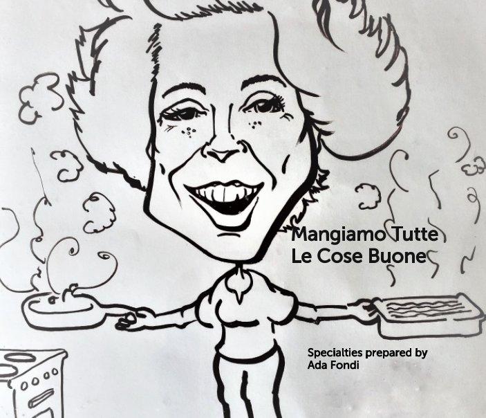 View Mangiamo Tutte Le Cose Buone by Angela McConkey