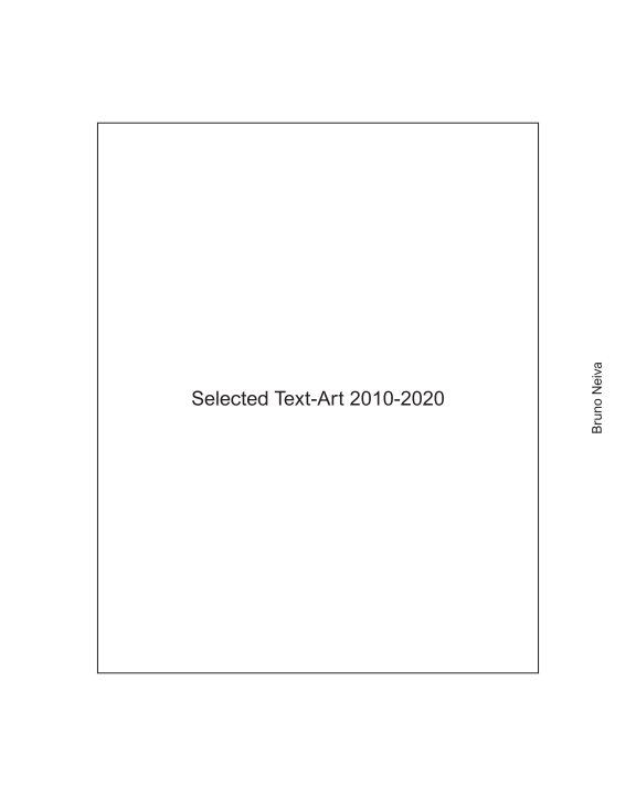 View Selected Text Art 2010-2020 by Bruno Neiva