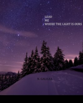 Lead Me Where The Light Is Ours book cover