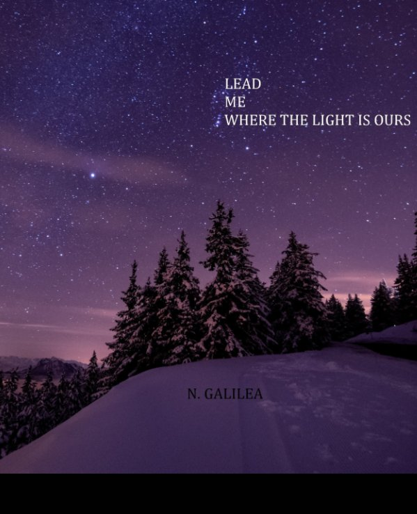 Ver Lead Me Where The Light Is Ours por N. Galilea