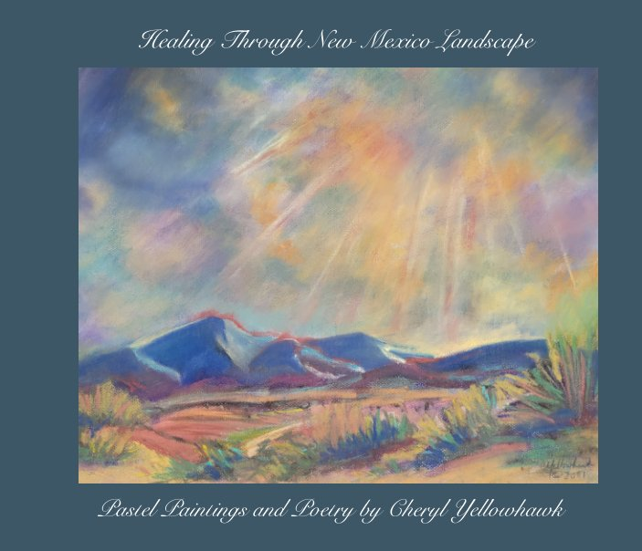 View Healing Through New Mexico Landscape by Cheryl Yellowhawk