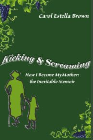 Kicking and Screaming book cover