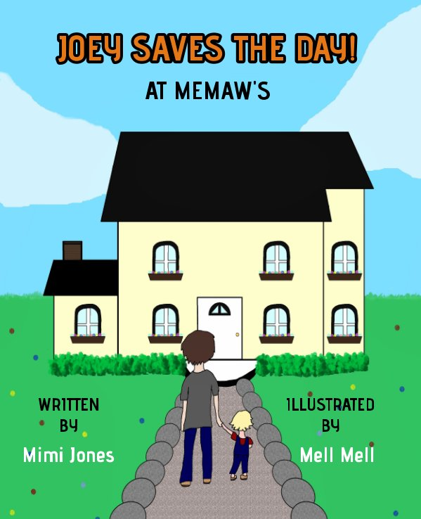 View Joey Saves The Day! At Memaw's by Mimi Jones