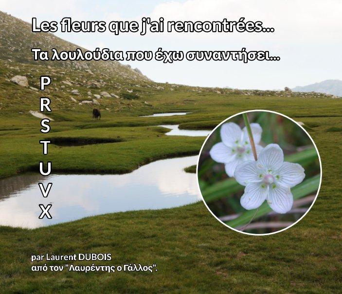 Visualizza Les fleurs que j'ai rencontrées..Τα λουλούδια πως έχω συναντήσει... di Λαυρέντης ο Γαλλός - L DUBOIS.