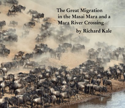 The Great Migration in the Masai Mara and a Mara River Crossing book cover