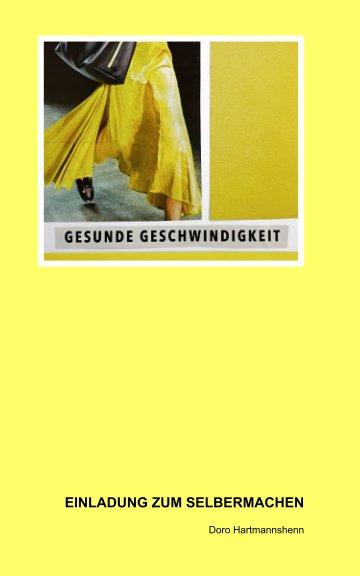 Visualizza Einladung zum Selbermachen di Doro Hartmannshenn