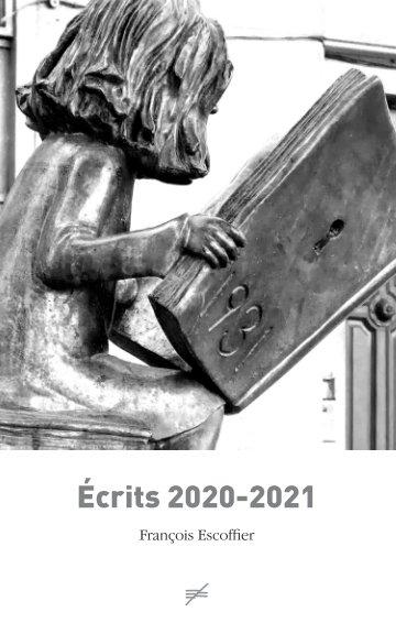 View Écrits 2020-2021 by François Escoffier