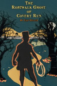 The Ropewalk Ghost of Covert Run book cover