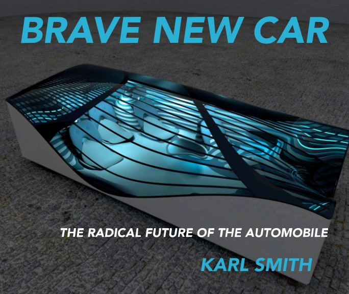 View Brave New Car by Karl Smith