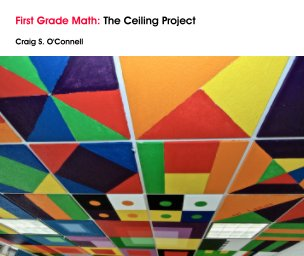First Grade Math: The Ceiling Project book cover