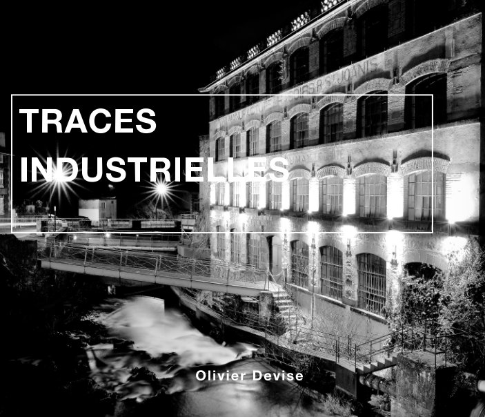 View Traces Industrielles by Olivier Devise