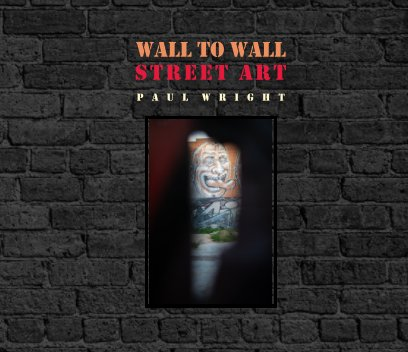Wall To Wall Street Art book cover