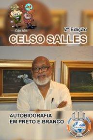 CELSO SALLES - Autobiografia em Preto e Branco - 2ª Edição. book cover