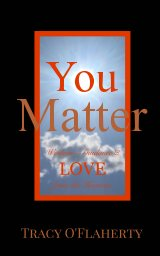 You Matter ~ Wisdom, Guidance, and LOVE from the Heavens book cover
