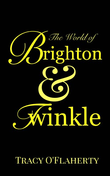 View The World of Brighton and Twinkle by Tracy R. L. O'Flaherty