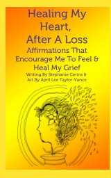 Healing My Heart, After A Loss book cover