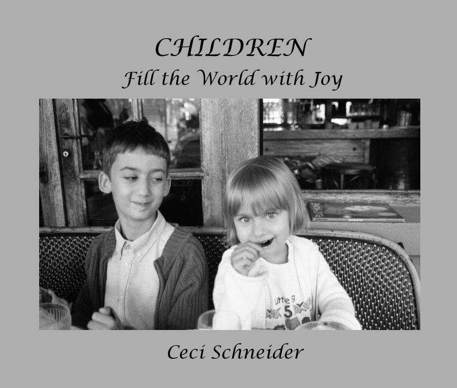 View Children Fill the World with Joy by Ceci Schneider