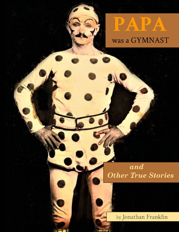 View Papa Was A Gymnast by Jonathan Franklin