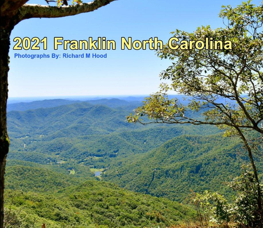 View 021 Franklin North Carolina by Richard M Hood