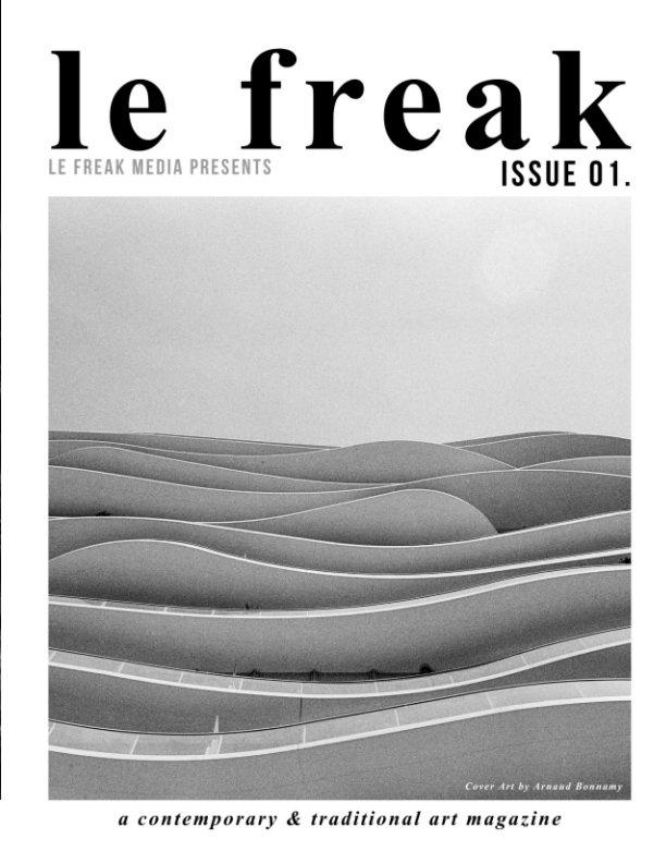 View Le Freak Magazine Issue 01. (PREMIUM VERSION) by Letizia F., Madelaine F.