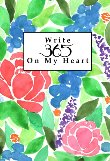 View Write 365 On My Heart Journal (Undated) by Alyson at WriteThemOnMyHeart