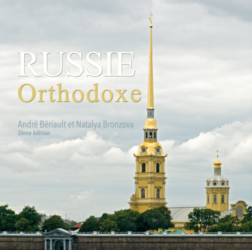 View Russie orthodoxe by A. Beriault, N. Bronzova