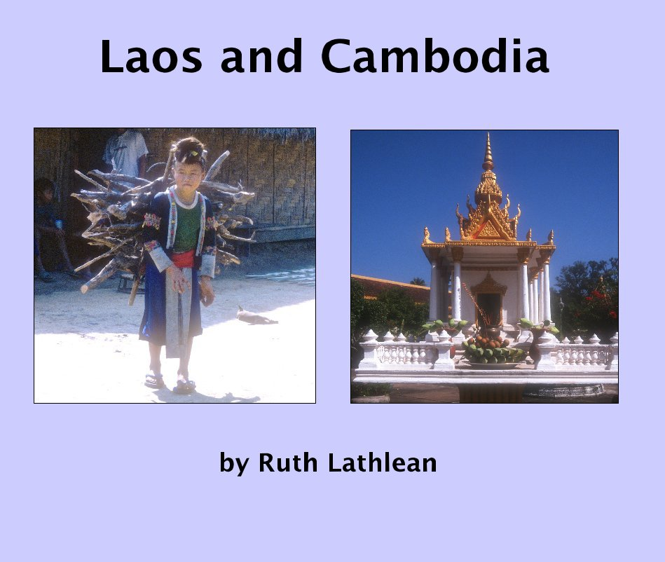 View Laos and Cambodia by Ruth Lathlean