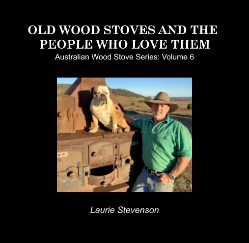 View Old Wood Stoves and the People Who Love Them by Laurie Stevenson