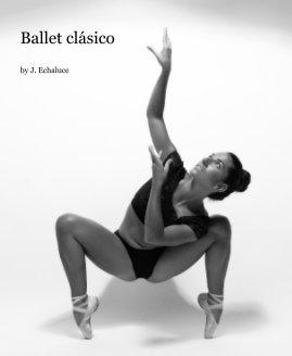 Ballet clásico by J. Echaluce book cover