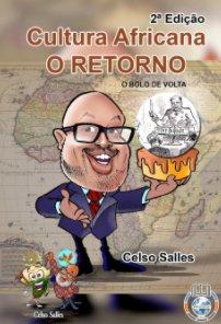 Cultura Africana O RETORNO - O Bolo de Volta - Celso Salles - 2ª Edição book cover